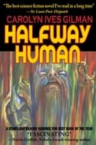 Halfway Human ebook by Carolyn Ives Gilman