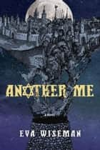 Another Me ebook by Eva Wiseman