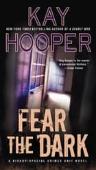 Fear the Dark ebook by Kay Hooper