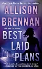 Best Laid Plans ebook by Allison Brennan