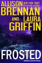 Frosted ebook by Allison Brennan, Laura Griffin